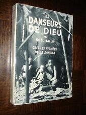 LES DANSEURS DE DIEU - Chez les Pygmées de la Sangha - Noël Ballif 1954