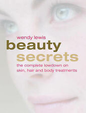 """VERY GOOD"" Lewis, W., Beauty Secrets: An Insider's Guide to the Latest Skin, Ha"