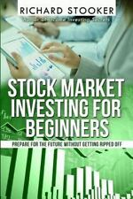 Stock Market Investing for Beginners : How Anyone Can Have a Wealthy...
