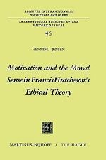 Motivation and the Moral Sense in Francis Hutcheson's Ethical Theory (Internatio