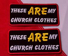 Patch These are my church clothes jacket GIFT morale novelty you Rge tting 2 512