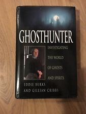 Ghosthunter: Investigating the World of Ghosts and Spirits by Eddie Burks, Gill…