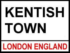 LONDON STREET SIGN - KENTISH TOWN - METAL ALUMINIUM SIGN -