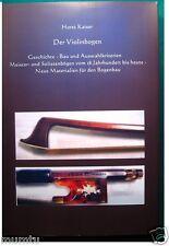 """Geigen- Fachbuch """"Der Violinbogen"""" von Horst Kaiser, neu"""