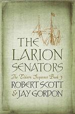 Larion Senators The Eldarn Sequence Book 3 Robert Scott Jay Gordon P/Back New