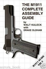 The M1911 Complete Assembly Guide Volume 2 Walt Kuleck Scott Duff WW79729