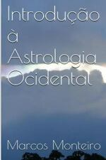Introdu??o ? Astrologia Ocidental: By Monteiro, Marcos