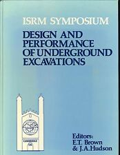 Design and Performance of Underground Excavations: by J.A. Hudson and E.T. Brown