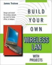 Build Your Own Wireless LAN (with Projects)-ExLibrary