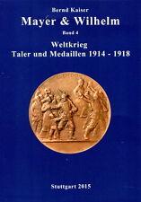 Mayer & wilhelm volume 4-guerre mondiale écus et médailles 1914-1918 (Bernd Kaiser)