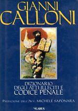 DIZIONARIO DEGLI ATTI ILLECITI E CODICE PENALE G.CALLONI M.SAPONARA LARUS (SA97)
