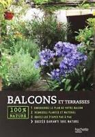 Balcons et terrasses - Armelle Robert - Hachette 100% nature