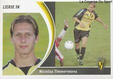 197 NICOLAS TIMMERMANS BELGIQUE LIERSE.SK STICKER FOOTBALL 2005 PANINI