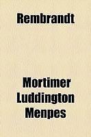 Rembrandt by Menpes, Mortimer Luddington