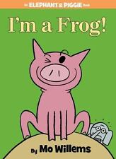 Elephant and Piggie: I'm a Frog! by Mo Willems (2013, Hardcover)