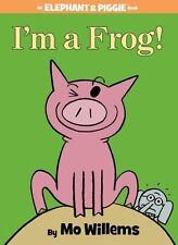 Im A Frog!  Mo/ Willems,Mo (Ilt) Willems 2013, Book