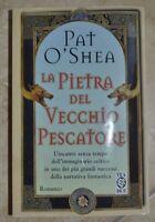 PAT O'SHEA - LA PIETRA DEL VECCHIO PESCATORE - ED: TEADUE - ANNO: 1994 (GE)