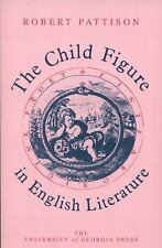 The Child Figure In English Literature: By Robert Pattison