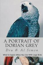 NEW A Portrait of Dorian Grey: What To Expect When You Live With Large Birds