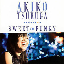Sweet and Funky by Akiko Tsuruga (CD, Mar-2007, 18th & Vine)