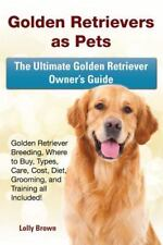 Golden Retrievers As Pets : Golden Retriever Breeding, Where to Buy, Types,...