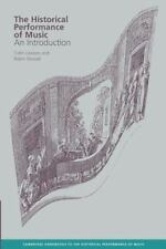 The Historical Performance of Music: An Introduction Cambridge Handbooks to the