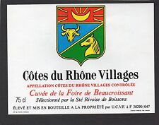 COTES DU RHONE ETIQUETTE CUVEE DE LA FOIRE DE BEAUCROISSANT 75 CL   §01/08/1917§