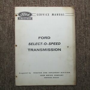 FORD  Tractor select-o-speed transmission service manual   1959