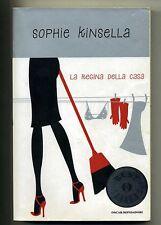 Kinsella # LA REGINA DELLA CASA # Mondadori 2007 1A ED.