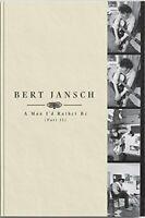 BERT JANSCH - A MAN ID RATHER BE  PT 2 [CD]
