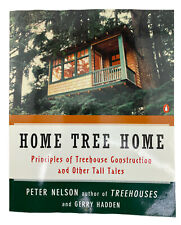 Home Tree Home : Principles of Treehouse Construction and Other Tall Tales