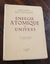1945 Energie atomique et Univers Du microscope à la bombe atomique Thibaud