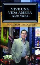 Vive una Vida Amena : Manual para Llegar Al Éxito by Jesus Mena (2015,...