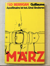 TED BERRIGAN in German! Guillaume Apollinaire ist tot. Und Anderes 1st Ed 1970