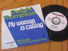 "7""Single DWIGHT THOMPSON My Woman is calling Funk Disco Killer 70er Toooop"