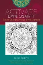 Activate Divine Creativity: The Life Changing Magic of the Mandala (Paperback or