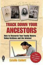 Track Down Your Ancestors: How to Research Your Family History Using Archives...