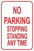 """NO PARKING STOPPING STANDING ANY TIME 12"""" x 8"""" Aluminum Sign pre-drilled holes"""