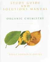 Study Guide And Student's Solutions Manual For Organic Chemistry by Bruice