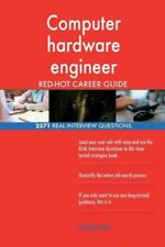 Computer hardware engineer RED-HOT Career Guide; 2571 REAL Interview Questi...