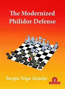 The Modernized Philidor Defense. By Sergio Trigo Urquijo NEW CHESS BOOK