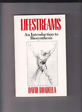 LIFESTREAMS-AN INTRODUCTION TO BIOSYNTHESIS-DAVID BOADELLA-1ST 1987-N FN V RARE
