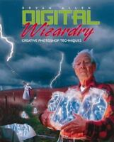 Digital Wizardry : Creative Photoshop Techniques by Bryan Allen (1998,...