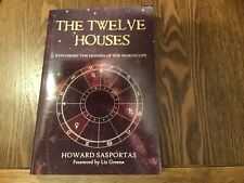 The Twelve Houses: Exploring the Houses of the Horoscope by Howard Sasportas.