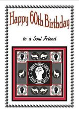NORTHERN SOUL - HAPPY 60th BIRTHDAY CARD TO A SOUL FRIEND) - BRAND NEW