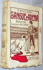Sangue e Arena di V. Blasco Ibanez originale del 1926 edizioni A. Barion