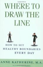Where to Draw the Line: How to Set Healthy Boundar
