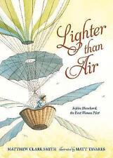 Lighter Than Air: Sophie Blanchard, the First Woman Pilot by Matthew Clark...