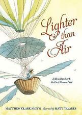 Lighter than Air: Sophie Blanchard, the First Woman Pilot,Smith, Matthew Clark,N