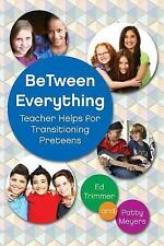 Between Everything, Revised Edition: Teacher Helps for Transitioning Preteens (P